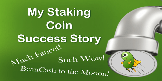 My Staking Faucet Success Story, and How you can Do itToo!