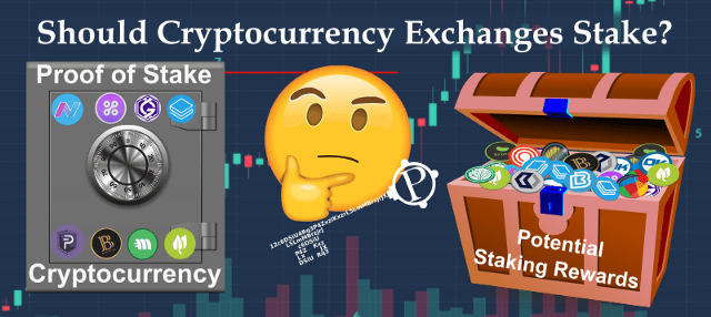 Should Cryptocurrency Exchanges Stake Coins?